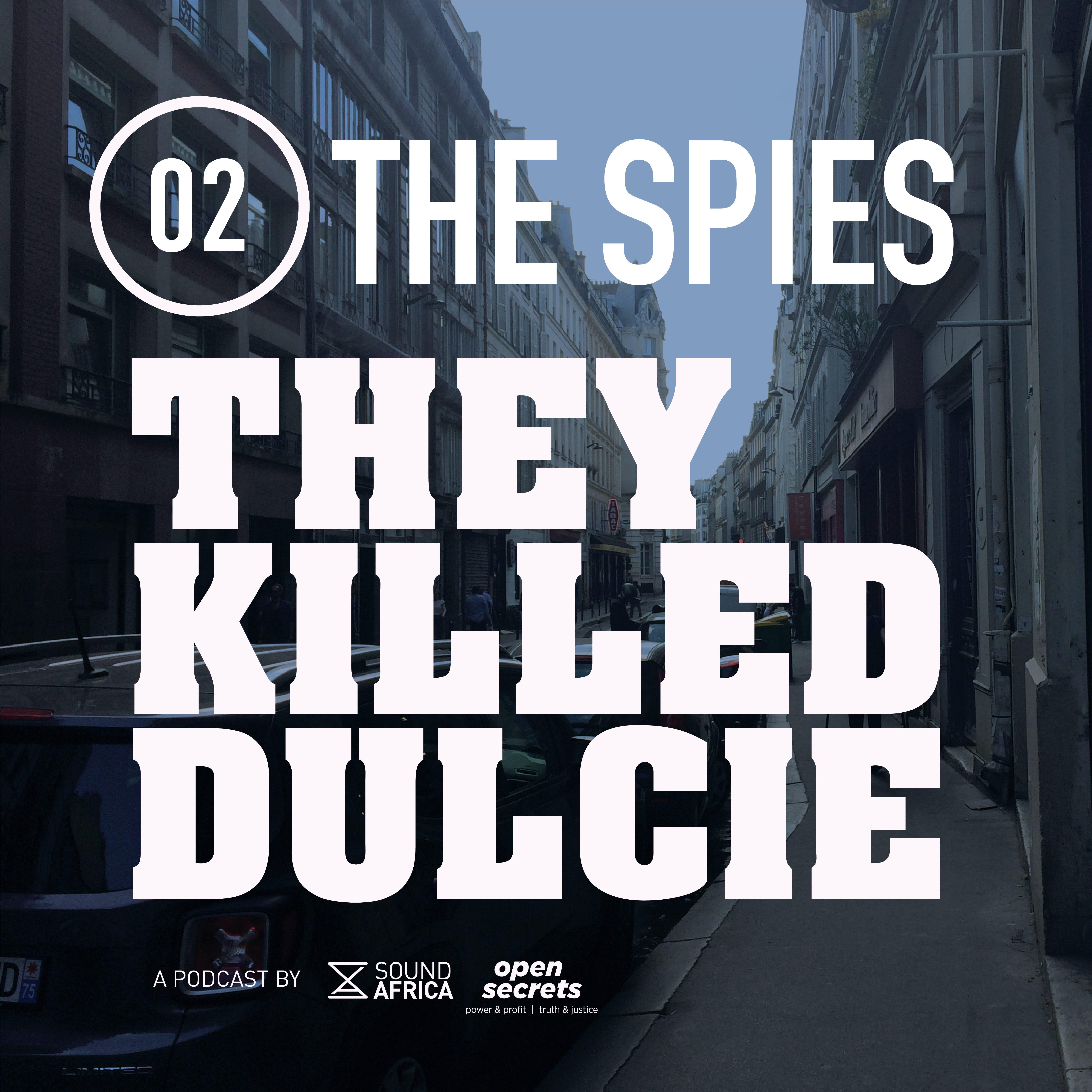 They Killed Dulcie – The spies